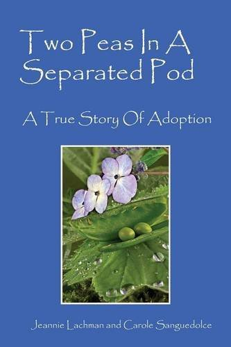 Two Peas In A Separated Pod: A True Story of Adoption