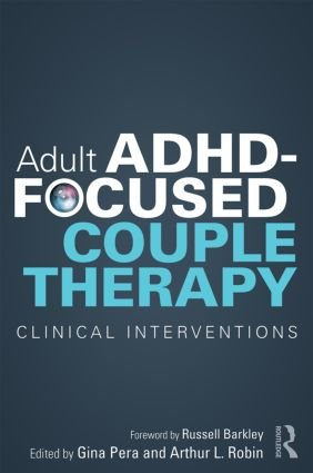 Adult ADHD-Focused Couple Therapy: Clinical Interventions