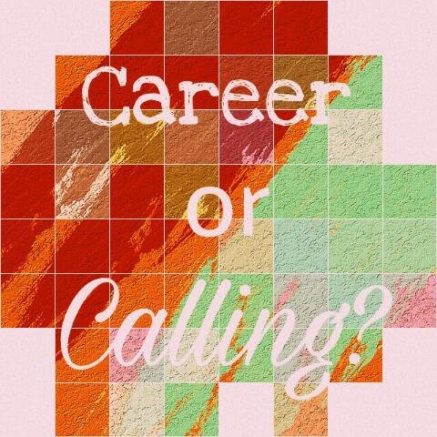 Career or Calling