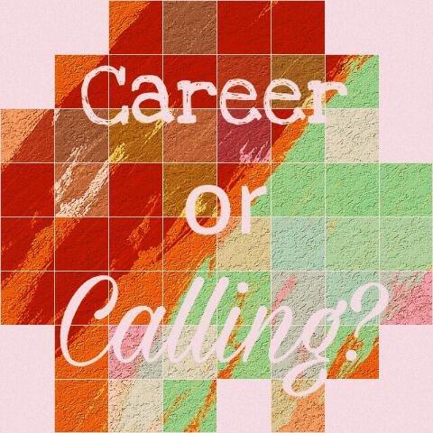 Career or Calling