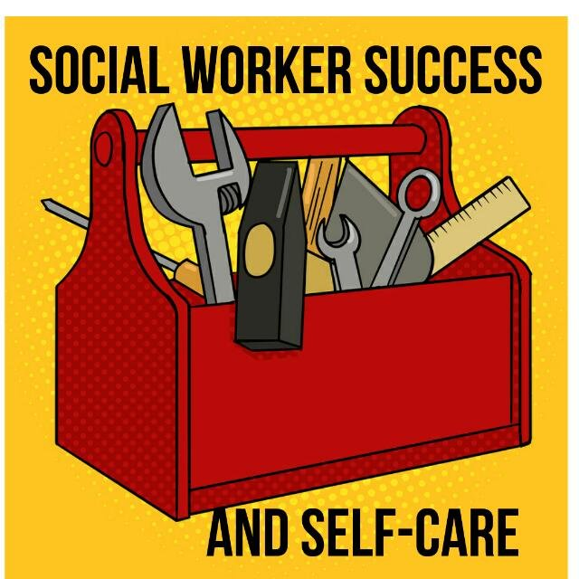 Social Worker Success & Self Care