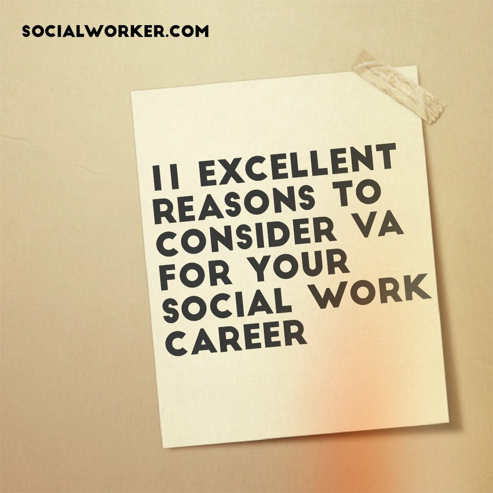 11 excellent reasons to consider va for your social work