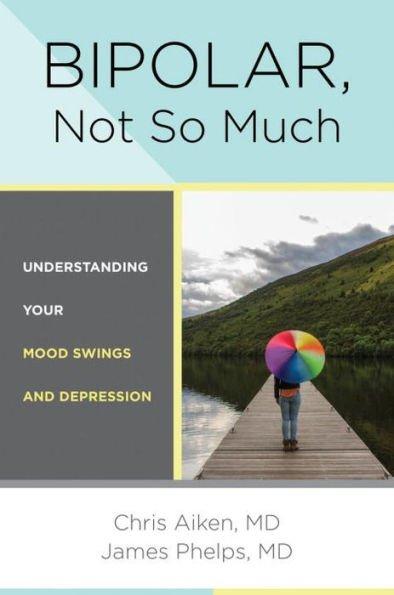 Bipolar Not So Much
