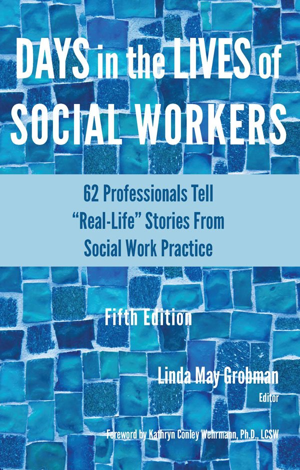 Days in the Lives of Social Workers 5th Ed.