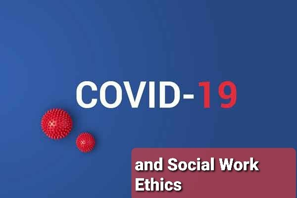 COVID19 and social work ethics