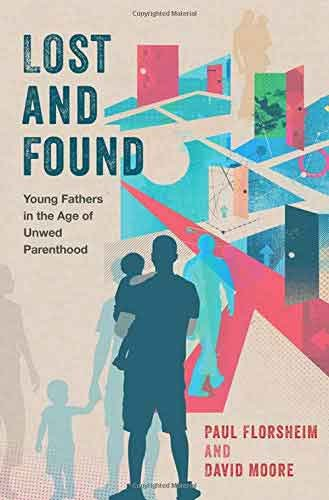 Lost and Found: Young Fathers in the Age of Unwed Parenthood