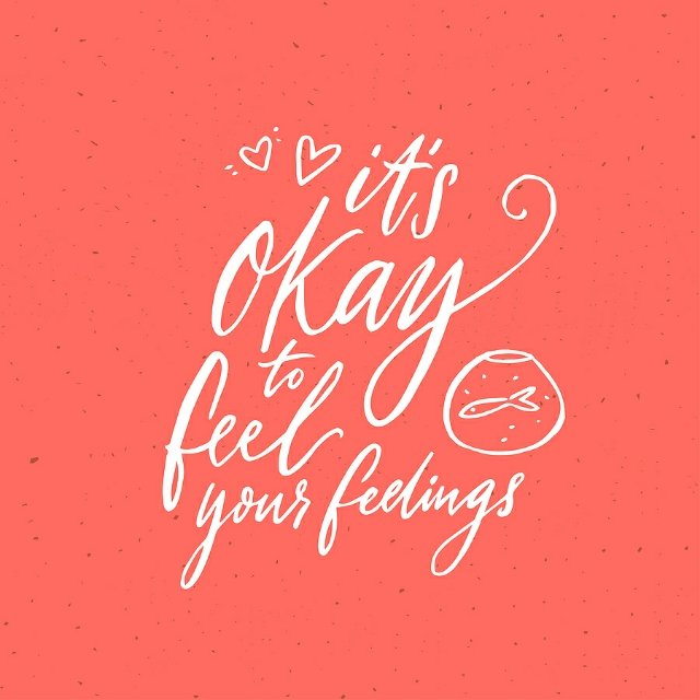 Feelings are okay