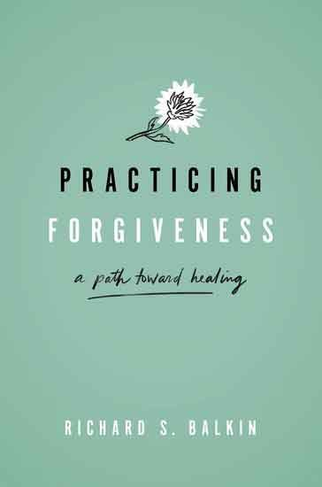 Practicing Forgiveness: A Path Toward Healing