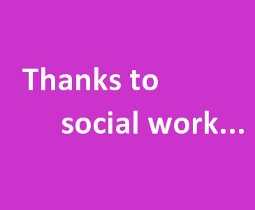 Thanks to social work