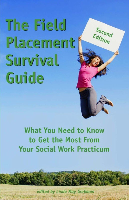 The Field Placement Survival Guide, 2nd Edition