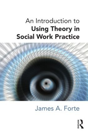 Using Theory in Social Work Practice
