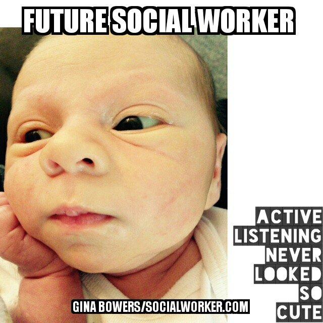 activelisteningfuture?cb=8fec791025a5e53699598b6cba0d5cbb future social worker meme 3 socialworker com,Social Work Meme