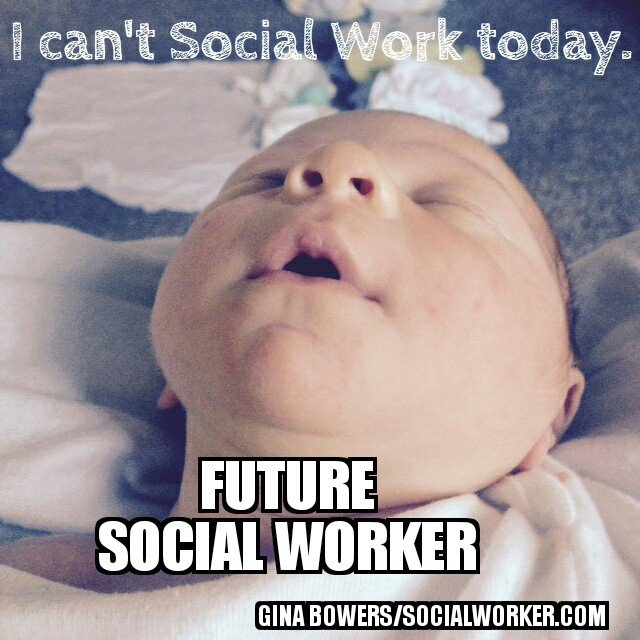cantsw?cb=80861076afc6645b8689bf92be0aa267 future social worker meme 5 socialworker com,Social Work Meme
